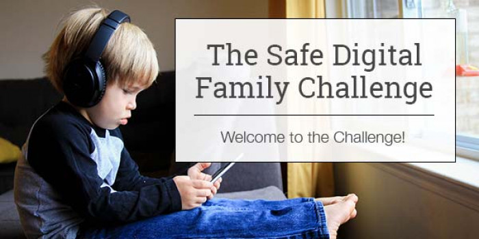 The Safe Digital Family Challenge